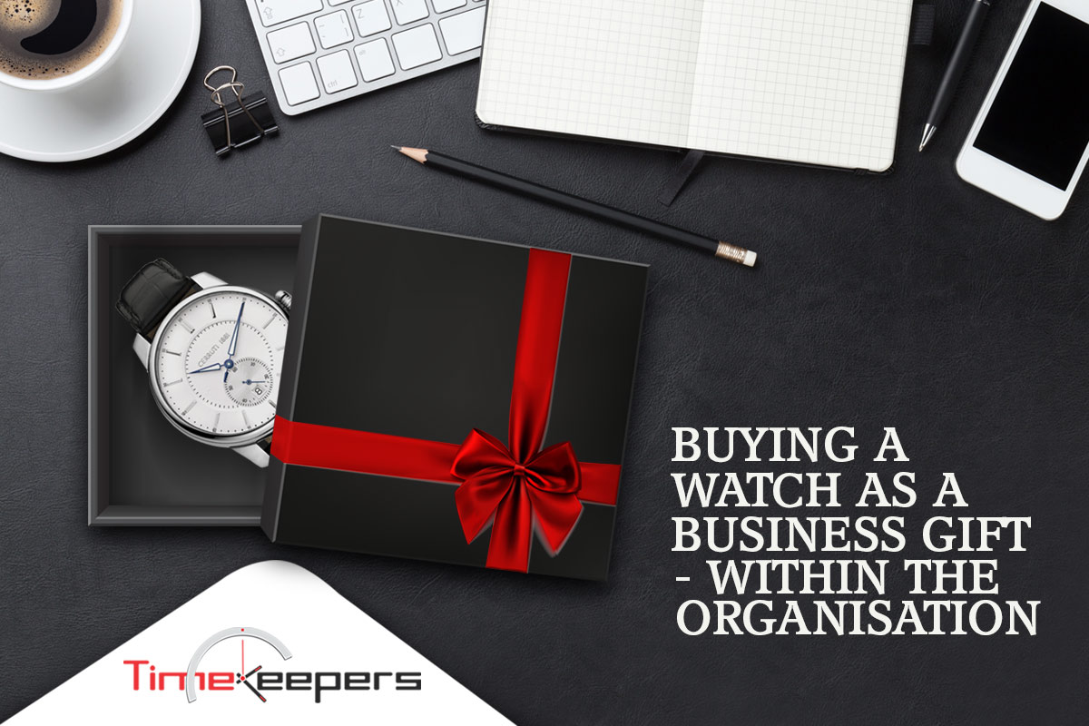 Buying a watch as a business gift…. Within the organisation