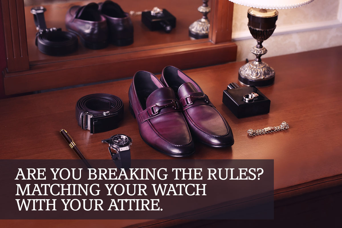 Are you breaking the rules? Matching your watch with your attire.